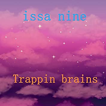 Trappin Brains