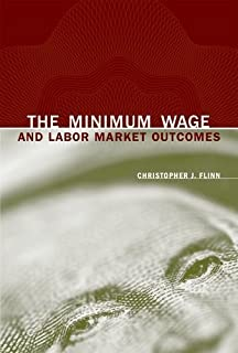 The Minimum Wage and Labor Market Outcomes Hardcover – February 4, 2011