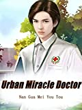 Urban Miracle Doctor: A supernatural urban fantasy Novel ( sexy teens action-adventure story in harem english with mercenary romance ) Book 3 (English Edition)