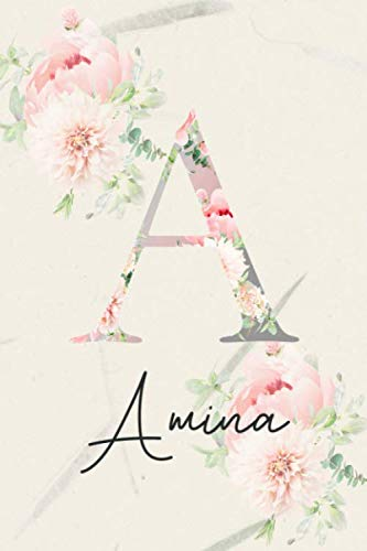 Amina: Personalized Gratitude Journal for Girls, Women, Mom & Kids - Positive Diary Planner For Christian & Non-Christian. Best First Name Monogram ... Quotes and Prompts.(Floral Design Cover)