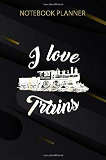 Notebook Planner I Love Trains Locomotive Vintage Steam Engine Train: 6x9 inch, Over 100 Pages, Management, Passion, Organ...