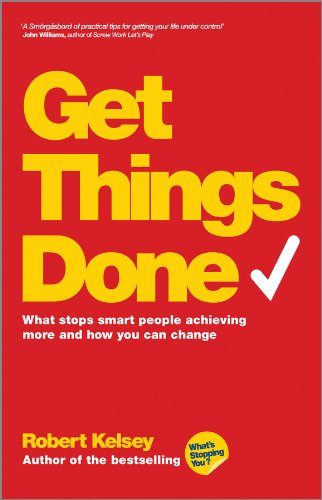Get Things Done [Lingua inglese]: What Stops Smart People Achieving More and How You Can Change
