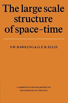 The Large Scale Structure of Space-Time (Cambridge Monographs on Mathematical Physics) by Stephen W. Hawking G. F. R. Ellis P. V. Landshoff D. R. Nelson D. W. Sciama S. Weinberg(1975-03-28)