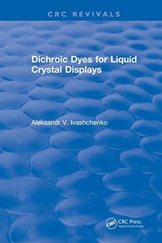 Dichroic Dyes for Liquid Crystal Displays (English Edition)