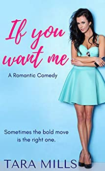 If You Want Me by [Tara Mills]