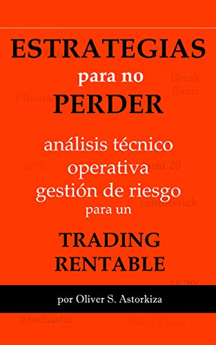 ESTRATEGIAS PARA NO PERDER: Análisis Técnico, Operativa y Gestión de Riesgo para un TRADING RENTABLE