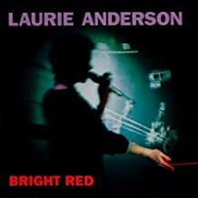 Bright Red Import Edition by Laurie Anderson (2010) Audio CD