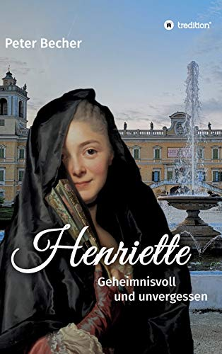 Henriette: Geheimnisvoll und unvergessen