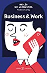 Inglés sin vergüenza: Business & Work par Coney