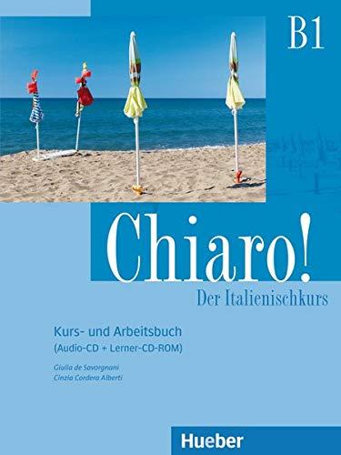 Chiaro! B1: Der Italienischkurs / Kurs- und Arbeitsbuch + Audio-CD + Lerner-CD-ROM (Chiaro! – Nuova edizione)