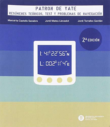 Patrón de yate. Resúmenes teóricos, tst y problemas de navegación (2ª ed.): Resúmenes teóricos, test y problemas de navegación: 5 (Col·lecció Nàutica)