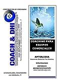 MANUAL COACHING PARA EQUIPOS COMERCIALES: ANTOLOGIA Documentos Exclusivos para Coaching