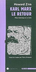 Karl Marx, le Retour - Piece Historique en un Acte de Howard Zinn