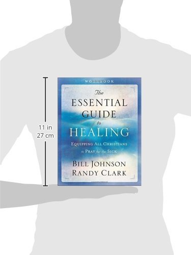 The Essential Guide to Healing Workbook: Equipping All Christians to Pray for the Sick