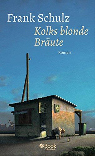 Kolks blonde Bräute: Roman (Hagener Trilogie 1)