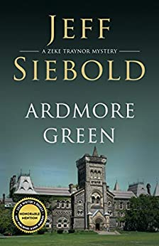 Ardmore Green: A Zeke Traynor Mystery by [Jeff Siebold]