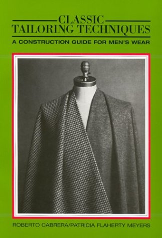 Classic Tailoring Techniques: A Construction Guide for Men's Wear (F.I.T. Collection)