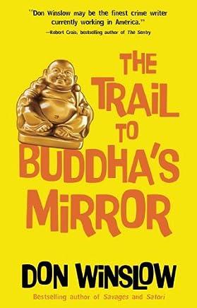 The Trail to Buddhas Mirror