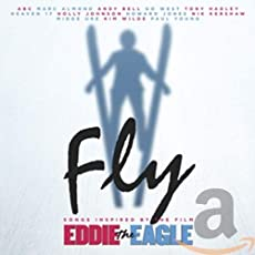 Fly - Songs Inspired By The Film Eddie The Eagle