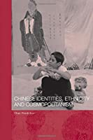 Chinese Identities, Ethnicity and Cosmopolitanism (Chinese Worlds)