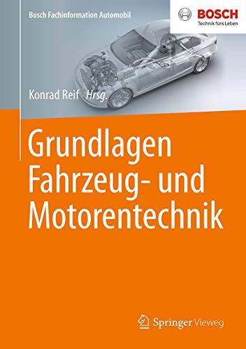 Grundlagen Fahrzeug- und Motorentechnik (Bosch Fachinformation Automobil)