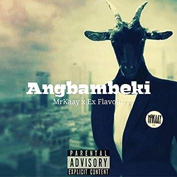 Angbambeki (feat. Ex Flavour)