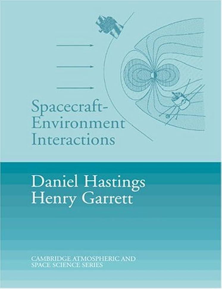 安心させる既にスリーブSpacecraft Environment Interactions (Cambridge Atmospheric and Space Science Series)