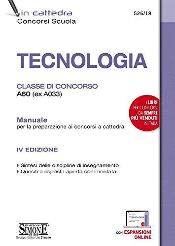 Tecnologia. Classe di concorso A60 (ex A033). Manuale per la preparazione ai concorsi a cattedra. Con espansione online