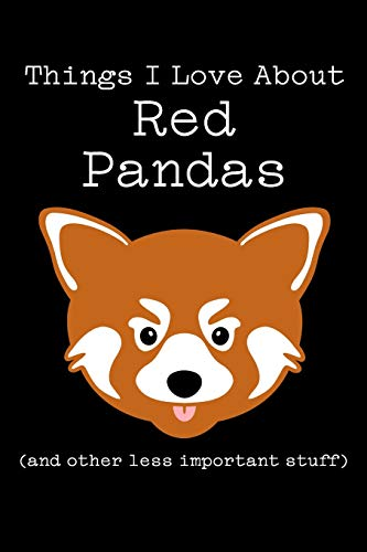 Things I Love About Red Pandas (and other less important stuff): Blank Lined Journal