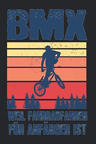 BMX Weil FahrradFahren Für Anfänger Ist: BMX & Fahrrad Notizbuch 6' x 9' Kinder Geschenk für Halfpipe & Retro