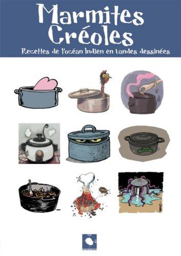 Marmites Créoles - Recettes de l'Océan Indien en bandes dessinées.