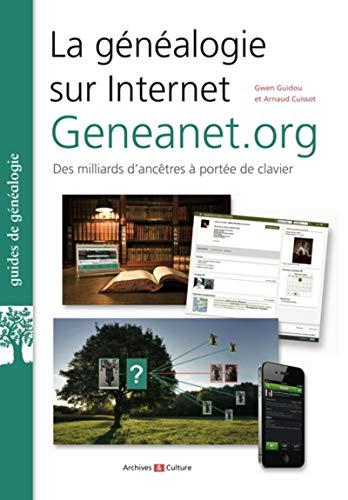 La généalogie sur internet : Geneanet.org - 4e édition: Des milliards d'ancêtres à portée de clavier.