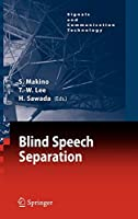 Blind Speech Separation (Signals and Communication Technology)