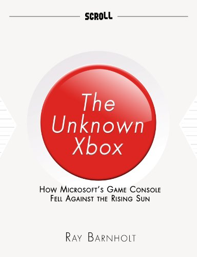 The Unknown Xbox: How Microsoft's Game Console Fell Against the Rising Sun...