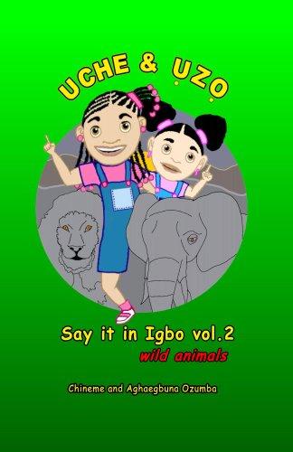 UCHE AND UZO Say it in Igbo Vol 2: wild animals (English Edition)