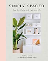 Simply Spaced: Clear the Clutter and Style Your Life (Inspiring Home)