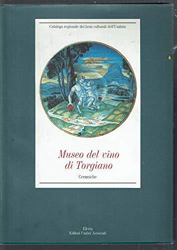 Museo del vino di Torgiano. Ceramiche. Ediz. illustrata