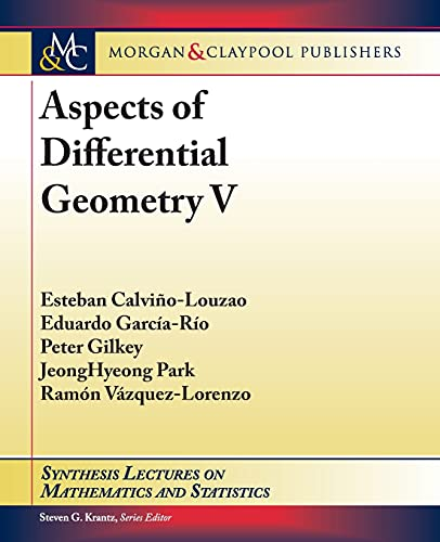 Aspects of Differential Geometry V (Synthesis Lectures on Mathematics and Statistics)