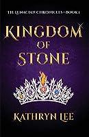 Kingdom of Stone (The Lunacian Chronicles)