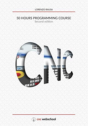 Cnc 50 Hour Programming Course Second Edition January 2018