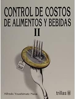 Control De Costos De Alimentos Y Bebidad II (Spanish Edition)