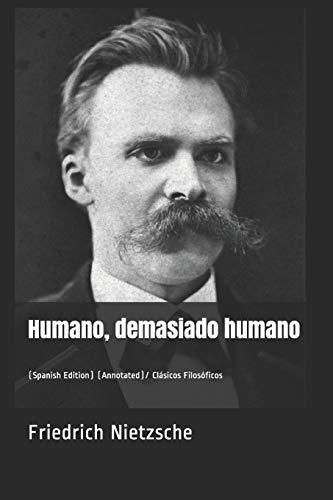 Humano, Demasiado Humano: (spanish Edition) (Annotated)/ Clásicos Filosóficos