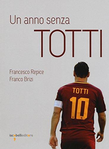 Un anno senza Totti
