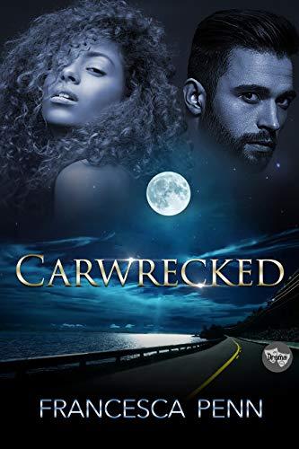 Carwrecked by [Francesca Penn]