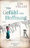Ein Gefühl von Hoffnung:... von Eva Völler