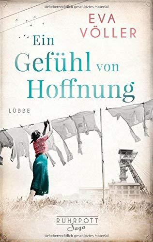 Buchseite und Rezensionen zu 'Ein Gefühl von Hoffnung: Roman (Die Ruhrpott-Saga, Band 2)' von Eva Völler