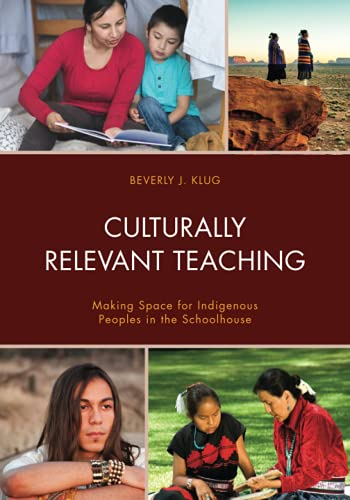 Compare Textbook Prices for Culturally Relevant Teaching: Making Space for Indigenous Peoples in the Schoolhouse  ISBN 9781475853322 by Klug, Beverly