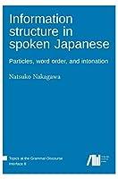 Information structure in spoken Japanese