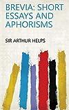 Brevia: Short Essays and Aphorisms (English Edition)
