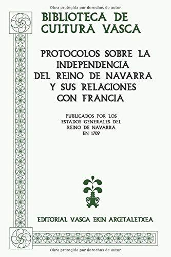 Protocolos sobre la independencia del Reino de Navarra (Biblioteca de Cultura Vasca – Euskal Kultura Bilduma)